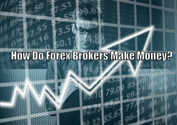 how do forex brokers make their money