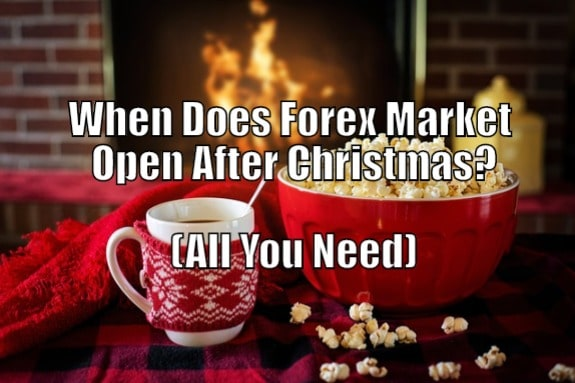 When does forex market open after christmas