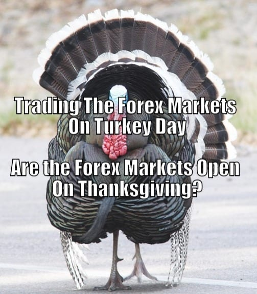thanksgiving forex trading